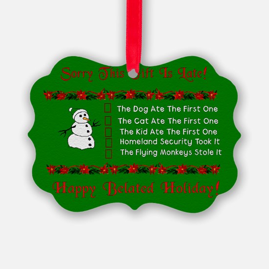 Belated Christmas Excuses Picture Ornament0