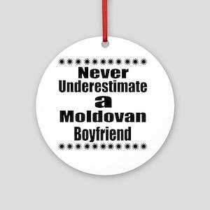 Never Underestimate A Moldovan Boyf Round Ornament