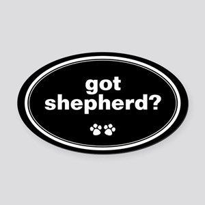 Got Shepherd? Oval Car Magnet