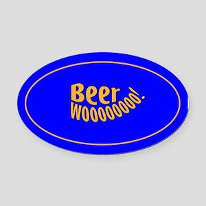 Beer Woooo! Oval Car Magnet