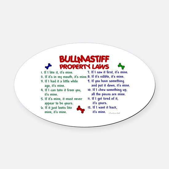 Bullmastiff Property Laws 2 Oval Car Magnet