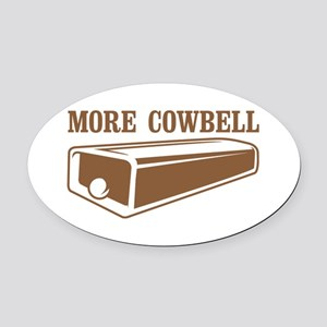 more cowbell Oval Car Magnet