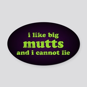 I Like Big Mutts Oval Car Magnet