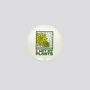 I Wet My Plants Mini Button
