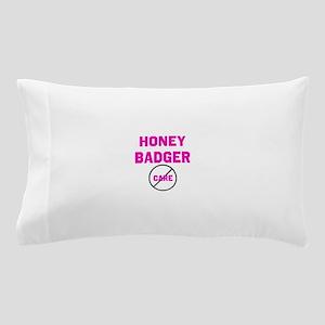 Fearless Honey Badgers Pillow Case