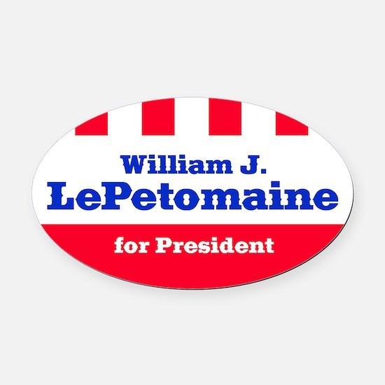 LePETOMAINE FOR PRESIDENT Oval Car Magnet