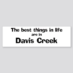 Davis Creek: Best Things Bumper Sticker