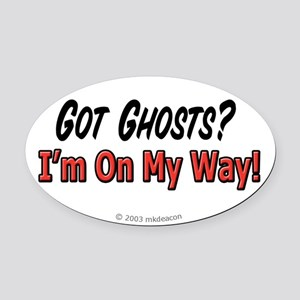 Got Ghosts? Oval Car Magnet