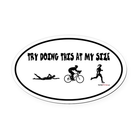 Try Doing This At My Size Oval Car Magnet