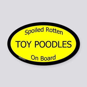 Spoiled Toy Poodles On Board Oval Car Magnet
