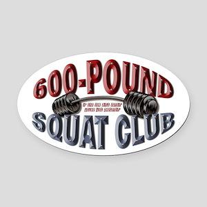 SQUAT 600 CLUB! Oval Car Magnet