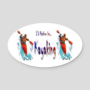 I'd Rather be Kayaking Oval Car Magnet