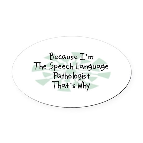 Because Speech Language Oval Car Magnethologist Ov by