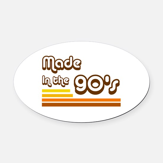 'Made in the 90's' Oval Car Magnet