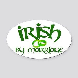 Irish by Marriage - Oval Car Magnet