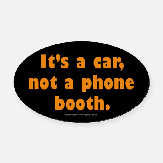 It's A Car, Not A Phone Booth Oval Car Magnet