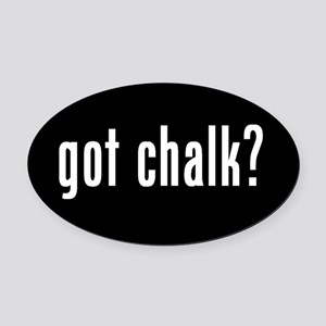 got chalk? Oval Car Magnet #2