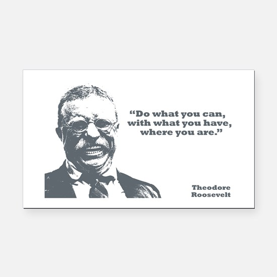 Roosevelt - What You Can Rectangle Car Magnet