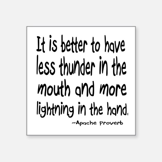 Thunder in the Mouth Apache Saying Square Sticker