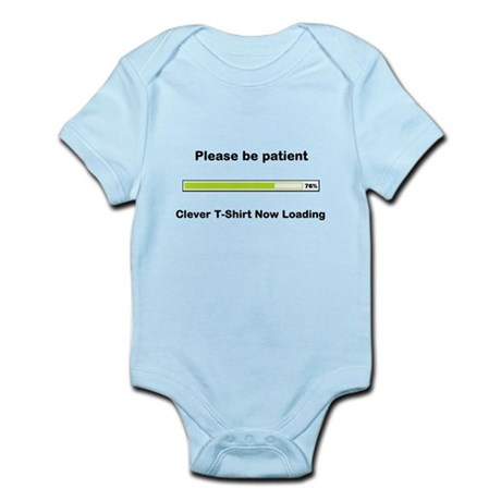 Please be patient - Clever T-Shirt now loading Inf