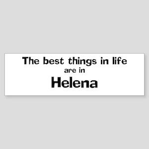 Helena: Best Things Bumper Sticker