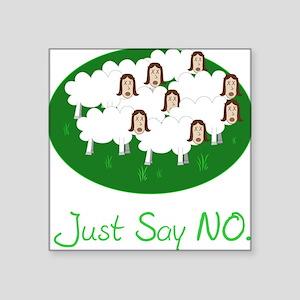 "no sheeple Square Sticker 3"" x 3"""