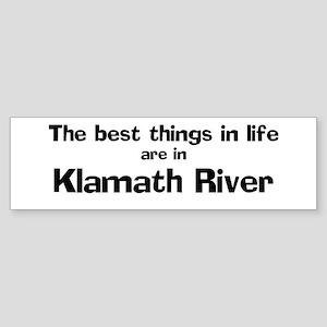 Klamath River: Best Things Bumper Sticker