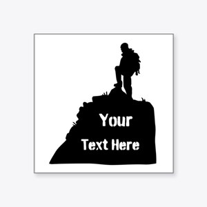 """Hiking Climbing. Your Text. Square Sticker 3"""" x 3"""""""