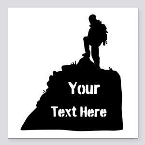 "Hiking Climbing. Your Text. Square Car Magnet 3"" x"