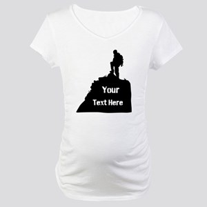 Hiking Climbing. Your Text. Maternity T-Shirt