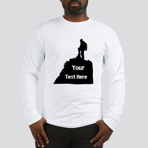 Hiking Climbing. Your Text. Long Sleeve T-Shirt