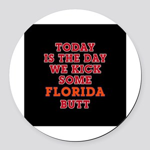 Today we kick some Florida butt Round Car Magnet