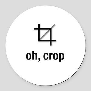 """""""oh, crop"""" Round Car Magnet"""