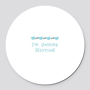 I'm Getting Married (blue) Round Car Magnet