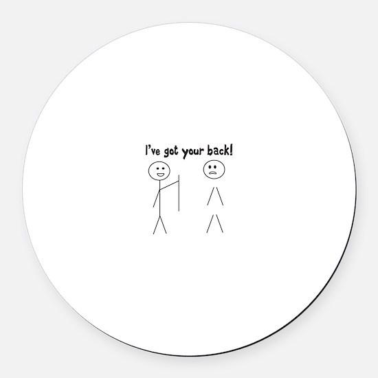 Got Your Back! Round Car Magnet