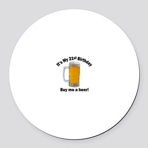 21st Birthday, Buy Me A Beer Round Car Magnet
