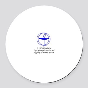 Inherent worth and dignity Round Car Magnet
