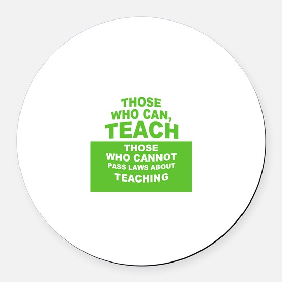 Those Who Can Teach Round Car Magnet