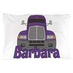 Trucker Barbara Pillow Case