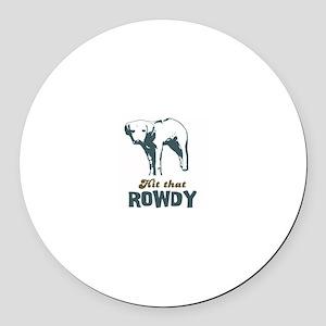 Hit That Rowdy Round Car Magnet