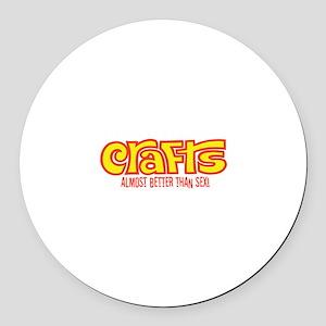 Crafts - Better than Sex Round Car Magnet