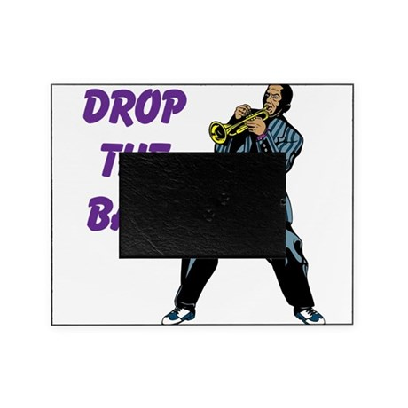 Drop the bass. Picture Frame