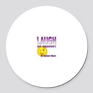 Laugh at Cancer Round Car Magnet