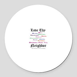Love Thy Neighbor Round Car Magnet