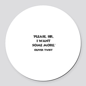 Oliver Twist Quote Round Car Magnet