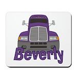 Trucker Beverly Mousepad