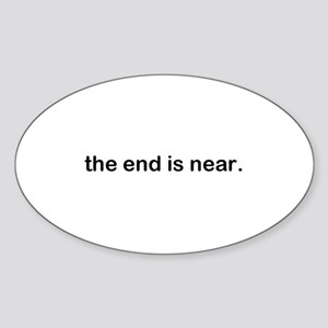 The end is near Sticker (Oval)