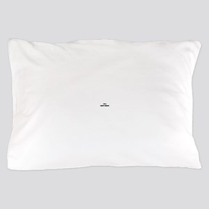 I'm a honey badger Pillow Case