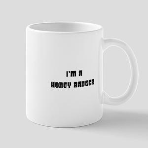 I'm a honey badger Mug