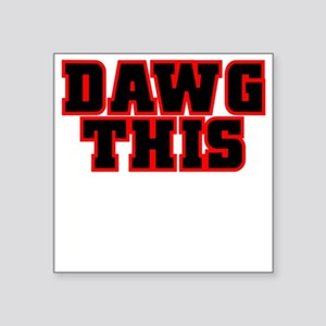 Original DAWG THIS! Square Sticker